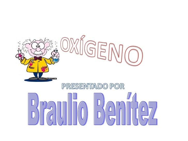 • Hola, soy el cientifico Sabelotodo• Te voy a presentar en el día de hoy a Oxígeno• En esta presentación conoceras inform...
