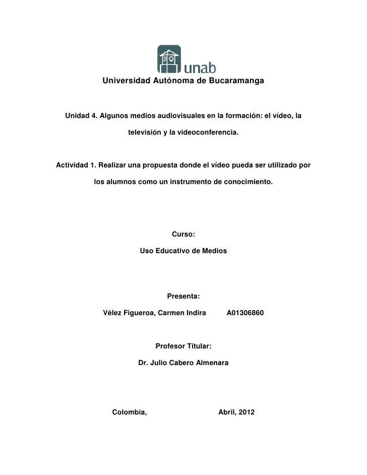 Universidad Autónoma de Bucaramanga  Unidad 4. Algunos medios audiovisuales en la formación: el vídeo, la                 ...