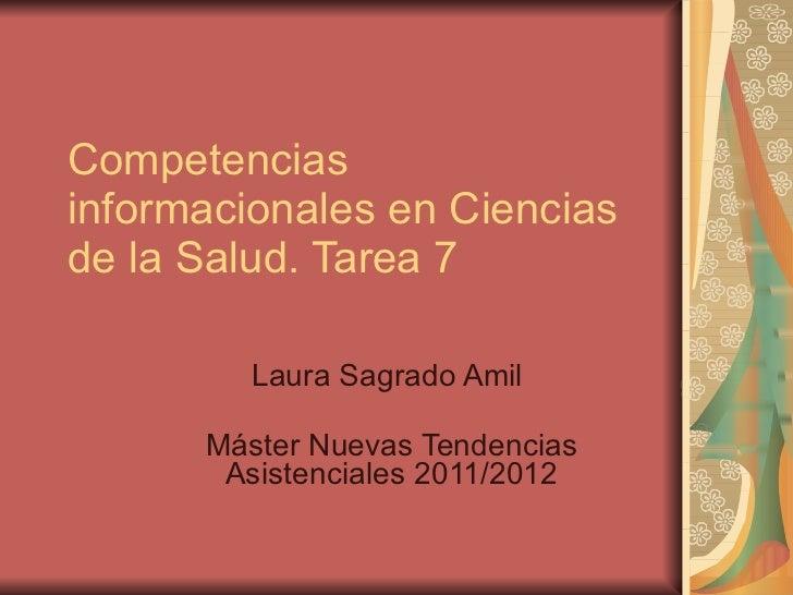 Competencias informacionales en Ciencias de la Salud. Tarea 7 Laura Sagrado Amil  Máster Nuevas Tendencias Asistenciales 2...