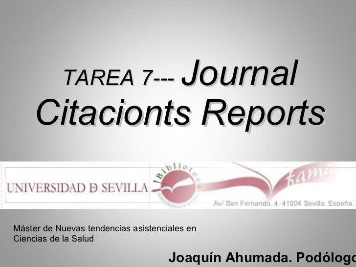 TAREA 7---  Journal Citacionts Reports Joaquín Ahumada. Podólogo Máster de Nuevas tendencias asistenciales en Ciencias de ...