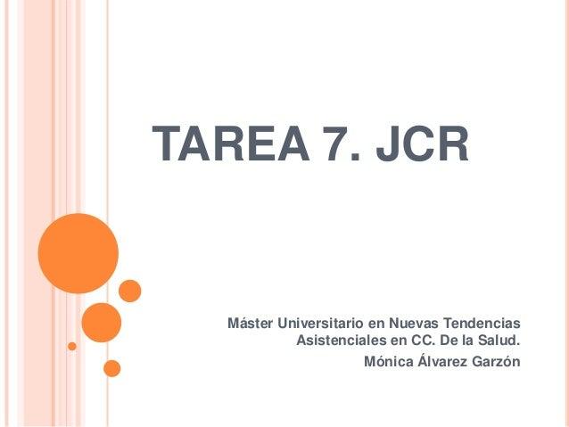 TAREA 7. JCR  Máster Universitario en Nuevas Tendencias           Asistenciales en CC. De la Salud.                     Mó...
