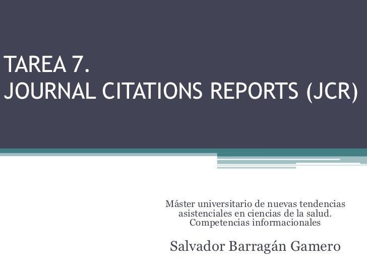TAREA 7.JOURNAL CITATIONS REPORTS (JCR)              Máster universitario de nuevas tendencias                asistenciale...