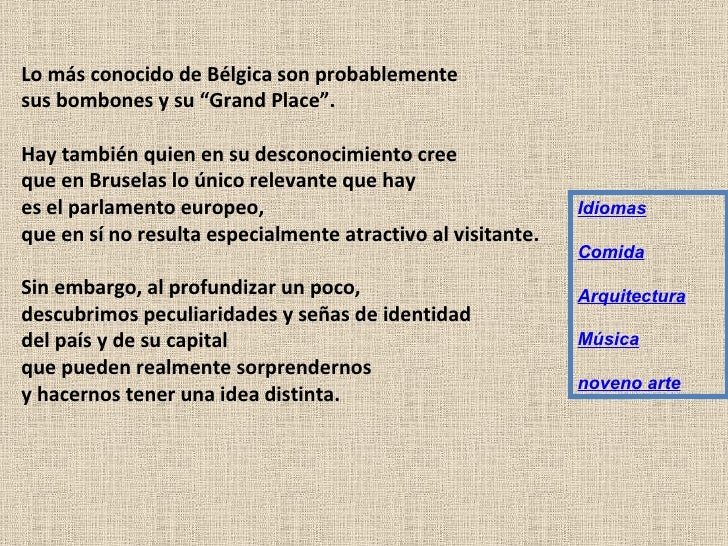 """Lo más conocido de Bélgica son probablemente  sus bombones y su """"Grand Place"""".  Hay también quien en su desconocimiento cr..."""