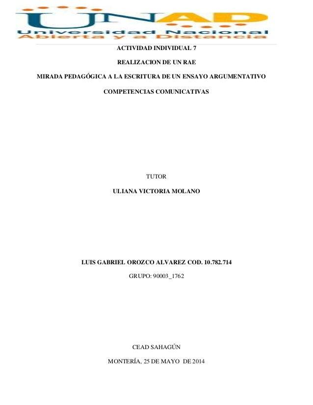 ACTIVIDAD INDIVIDUAL 7 REALIZACION DE UN RAE MIRADA PEDAGÓGICA A LA ESCRITURA DE UN ENSAYO ARGUMENTATIVO COMPETENCIAS COMU...
