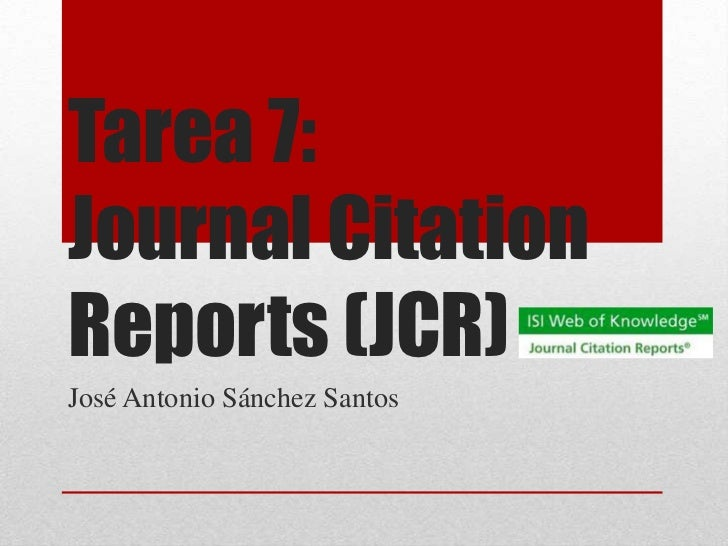 Tarea 7:Journal CitationReports (JCR)José Antonio Sánchez Santos