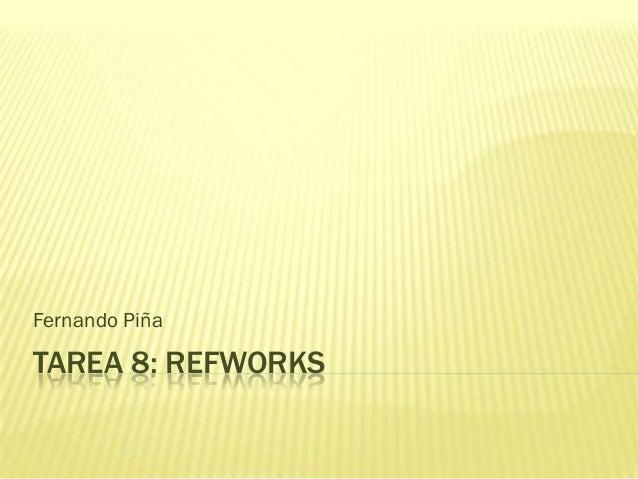 Fernando PiñaTAREA 8: REFWORKS