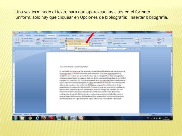 Una vez terminado el texto, para que aparezcan las citas en el formatouniform, solo hay que cliquear en Opciones de biblio...