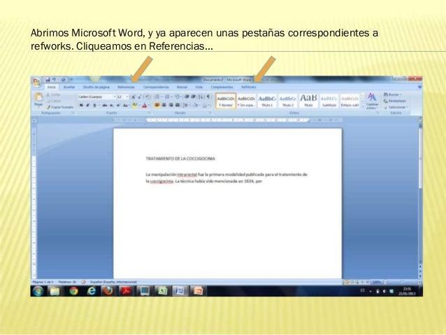 Abrimos Microsoft Word, y ya aparecen unas pestañas correspondientes arefworks. Cliqueamos en Referencias…