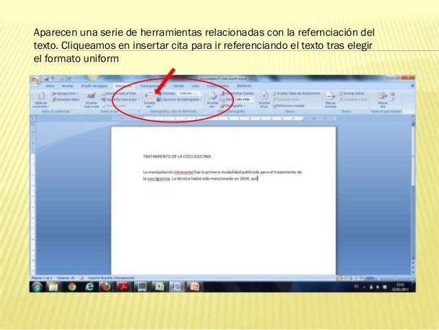 Aparecen una serie de herramientas relacionadas con la refernciación deltexto. Cliqueamos en insertar cita para ir referen...