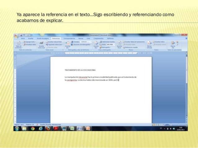 Ya aparece la referencia en el texto…Sigo escribiendo y referenciando comoacabamos de explicar.