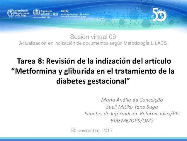 Sesión virtual 09 Actualización en indización de documentos según Metodología LILACS Tarea 8: Revisión de la indización de...