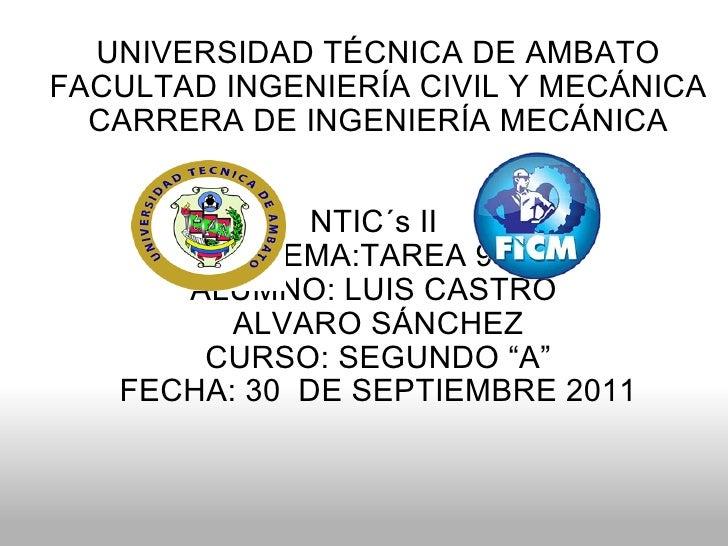 UNIVERSIDAD TÉCNICA DE AMBATO FACULTAD INGENIERÍA CIVIL Y MECÁNICA CARRERA DE INGENIERÍA MECÁNICA   NTIC´s II  TEMA:TARE...