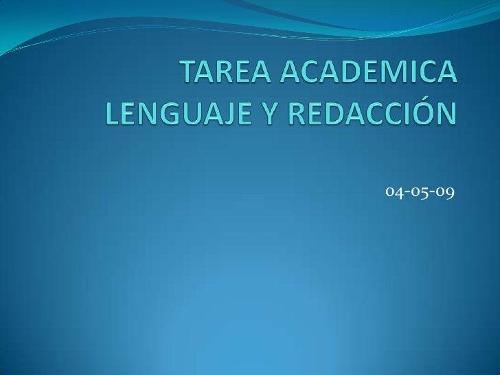 TAREA ACADEMICALENGUAJE Y REDACCIÓN<br />04-05-09<br />
