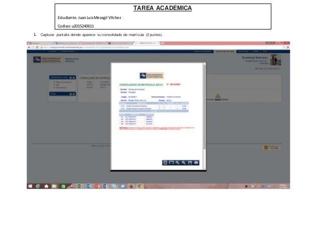 1. Capturar pantalla donde aparece su consolidado de matrícula (2 puntos) TAREA ACADÉMICA Estudiante.JuanLuisMezagil VIlch...