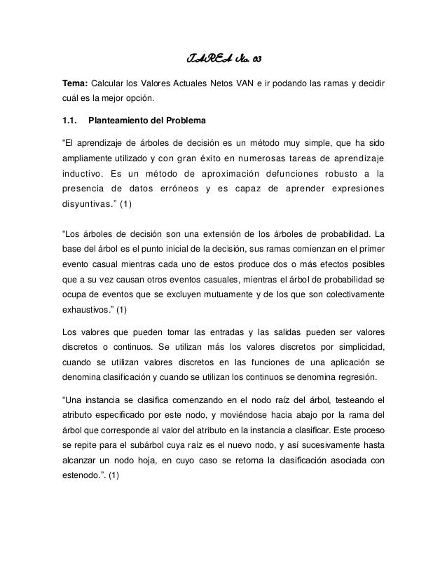 TAREA No. 03Tema: Calcular los Valores Actuales Netos VAN e ir podando las ramas y decidircuál es la mejor opción.1.1.   P...