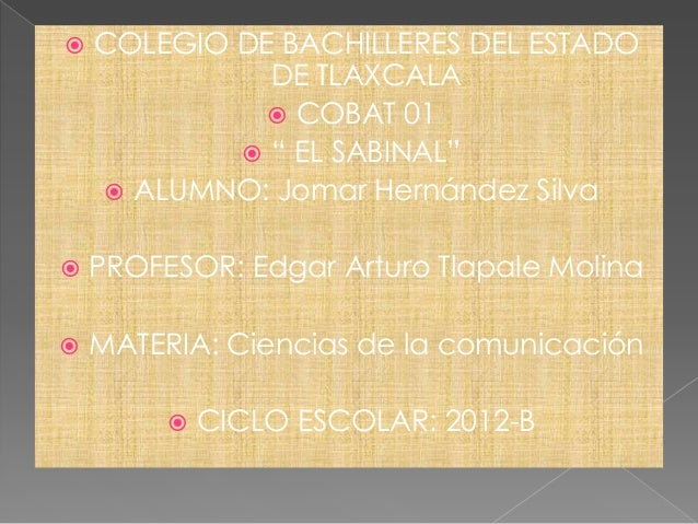 """   COLEGIO DE BACHILLERES DEL ESTADO              DE TLAXCALA               COBAT 01             """" EL SABINAL""""     ALU..."""