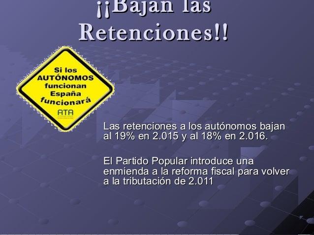 ¡¡Bajan las¡¡Bajan las Retenciones!!Retenciones!! Las retenciones a los autónomos bajanLas retenciones a los autónomos baj...
