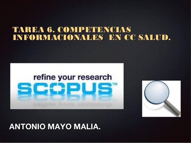 TAREA 6. COMPETENCIAS INFORMACIONALES EN CC SALUD.  ANTONIO MAYO MALIA.