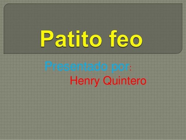 Presentado por:    Henry Quintero