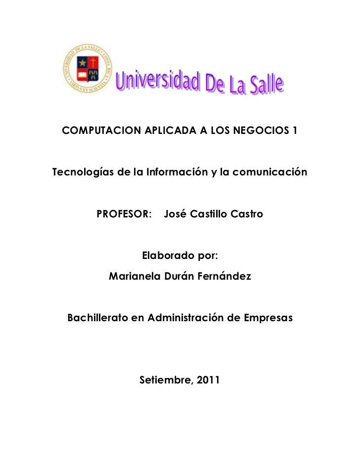 COMPUTACION APLICADA A LOS NEGOCIOS 1Tecnologías de la Información y la comunicación        PROFESOR:   José Castillo Cast...