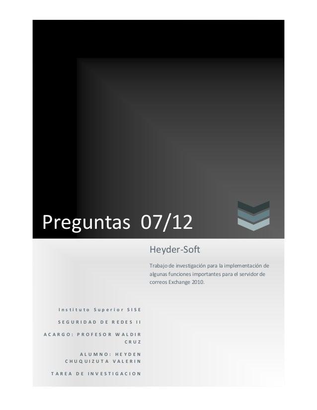 Preguntas 07/12                             Heyder-Soft                             Trabajo de investigación para la imple...