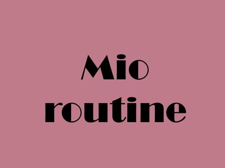 Mio routine<br />