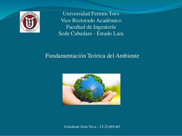 Universidad Fermín Toro Vice Rectorado Académico Facultad de Ingeniería Sede Cabudare - Estado Lara Fundamentación Teórica...