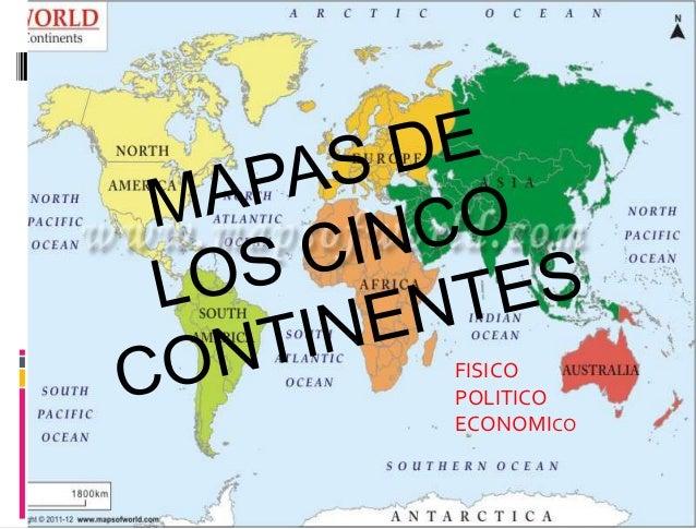 Mapas De Los Cinco Continentes Y Principales Organismos