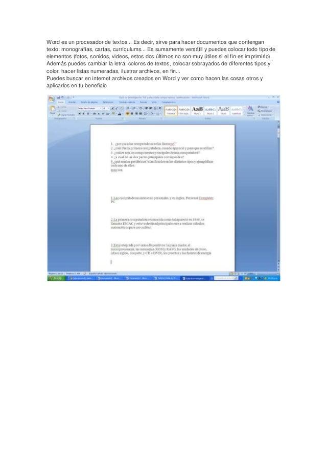 Word es un procesador de textos... Es decir, sirve para hacer documentos que contengan texto: monografías, cartas, currícu...