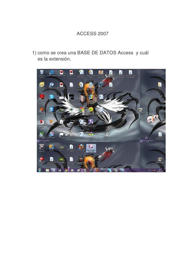 ACCESS 20071) como se crea una BASE DE DATOS Access y cuál   es la extensión.