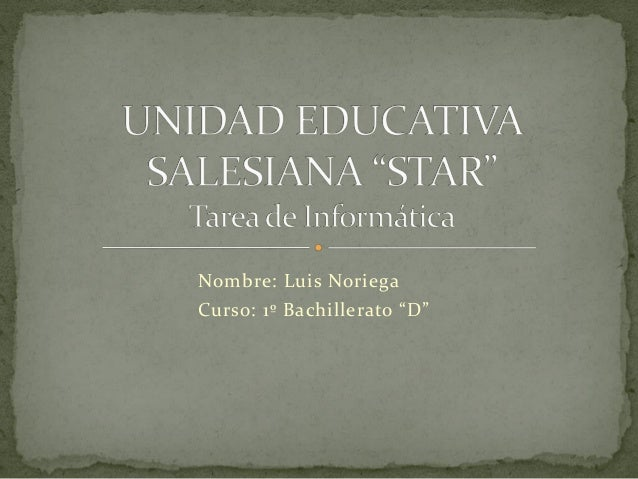 "Nombre: Luis Noriega  Curso: 1º Bachillerato ""D"""