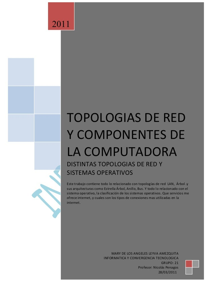 2011   TOPOLOGIAS DE RED   Y COMPONENTES DE   LA COMPUTADORA   DISTINTAS TOPOLOGIAS DE RED Y   SISTEMAS OPERATIVOS   Este ...