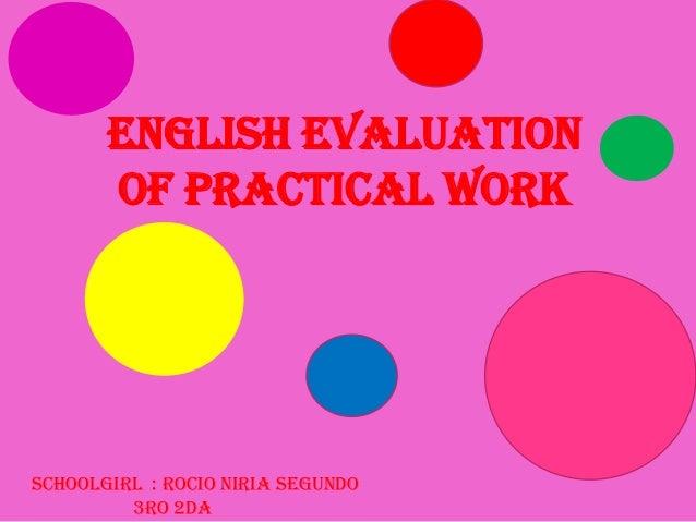 English evaluation       of practical workSchoolgirl : Rocio Niria Segundo         3ro 2da