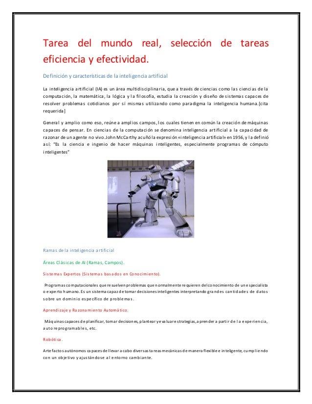 Tarea del mundo real, selección de tareas eficiencia y efectividad. Definición y características de la inteligencia artifi...