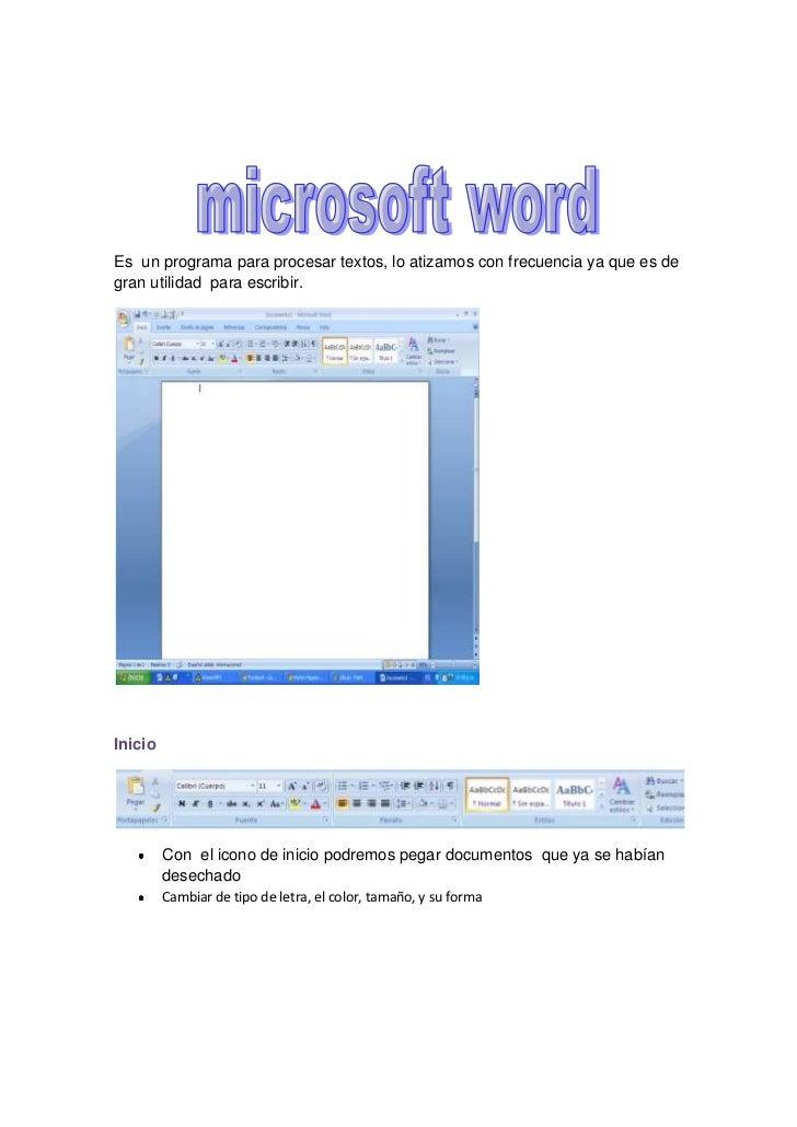 Es  un programa para procesar textos, lo atizamos con frecuencia ya que es de gran utilidad  para escribir.<br />Inicio<br...