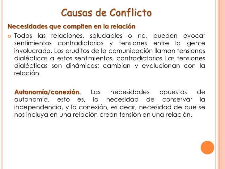 Causas de Conflicto <br />Necesidades que compiten en la relación<br />Todas las relaciones, saludables o no, pueden evoca...