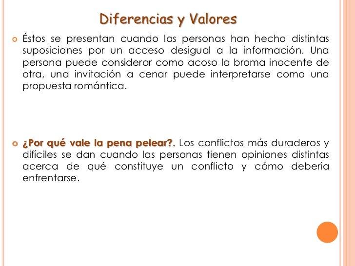 Diferencias y Valores<br />Éstos se presentan cuando las personas han hecho distintas suposiciones por un acceso desigual ...