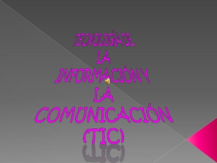 Tecnología de la información y la comunicación (tic)<br />