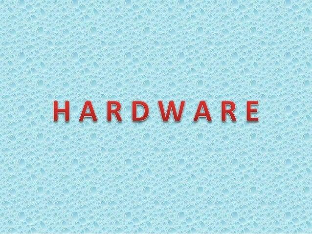 Hardware es todo lo físico que podemos veren la computadora, todo  lo que se puede tocar   Mause, teclado, etc..