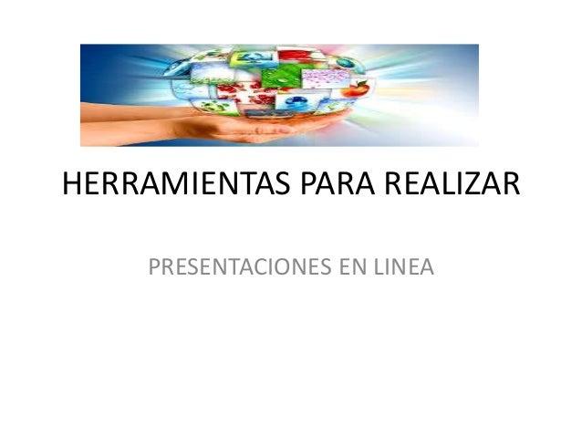HERRAMIENTAS PARA REALIZAR PRESENTACIONES EN LINEA