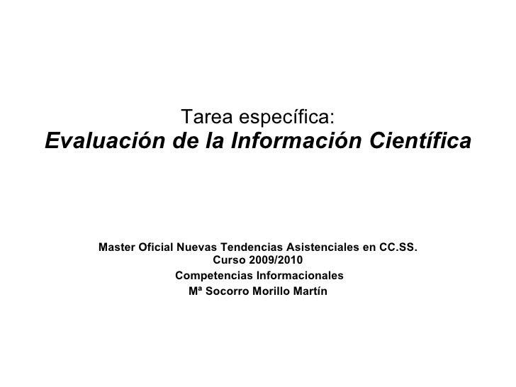 Tarea específica: Evaluación de la Información Científica Master Oficial Nuevas Tendencias Asistenciales en CC.SS. Curso 2...