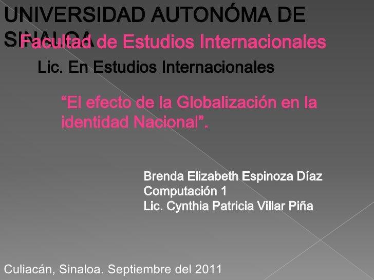 """UNIVERSIDAD AUTONÓMA DE SINALOA <br />Facultad de Estudios Internacionales<br />Lic. En Estudios Internacionales<br />""""El ..."""