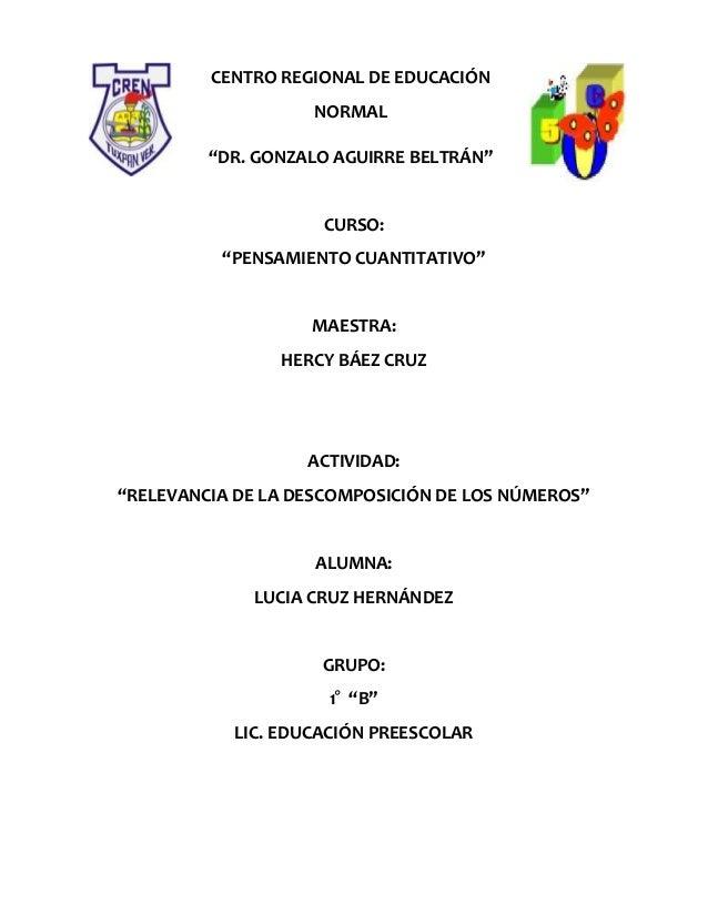 """CENTRO REGIONAL DE EDUCACIÓN                   NORMAL         """"DR. GONZALO AGUIRRE BELTRÁN""""                    CURSO:     ..."""