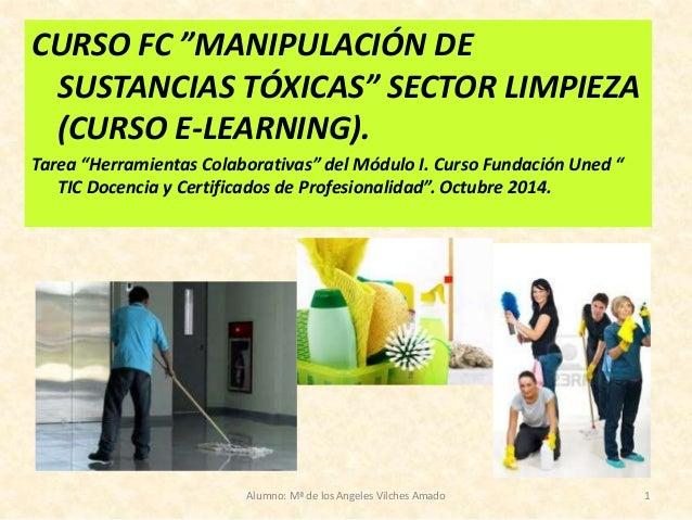 """CURSO FC """"MANIPULACIÓN DE  SUSTANCIAS TÓXICAS"""" SECTOR LIMPIEZA  (CURSO E-LEARNING).  Tarea """"Herramientas Colaborativas"""" de..."""