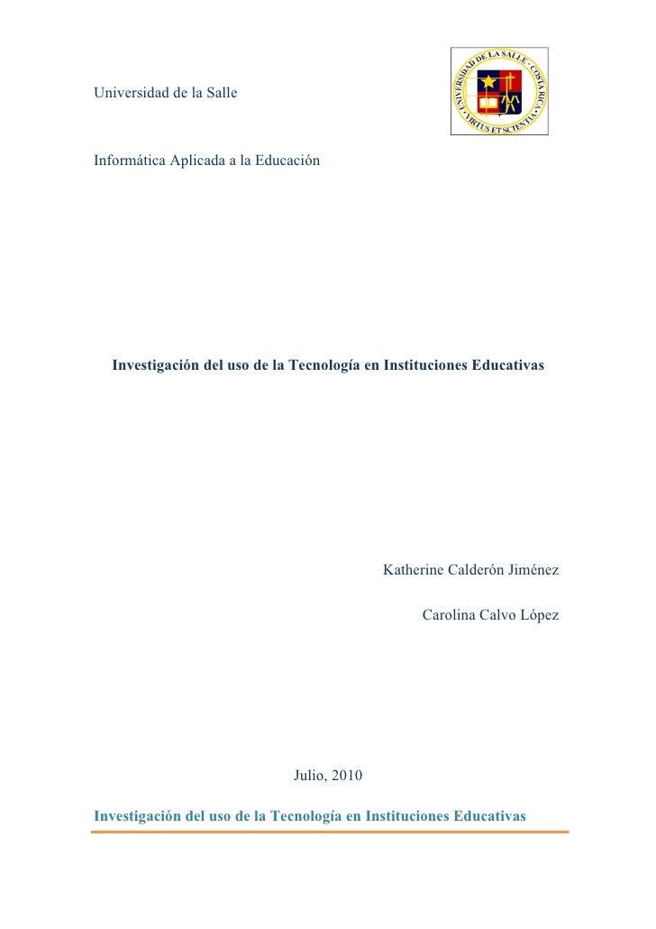 Universidad de la Salle    Informática Aplicada a la Educación       Investigación del uso de la Tecnología en Institucion...