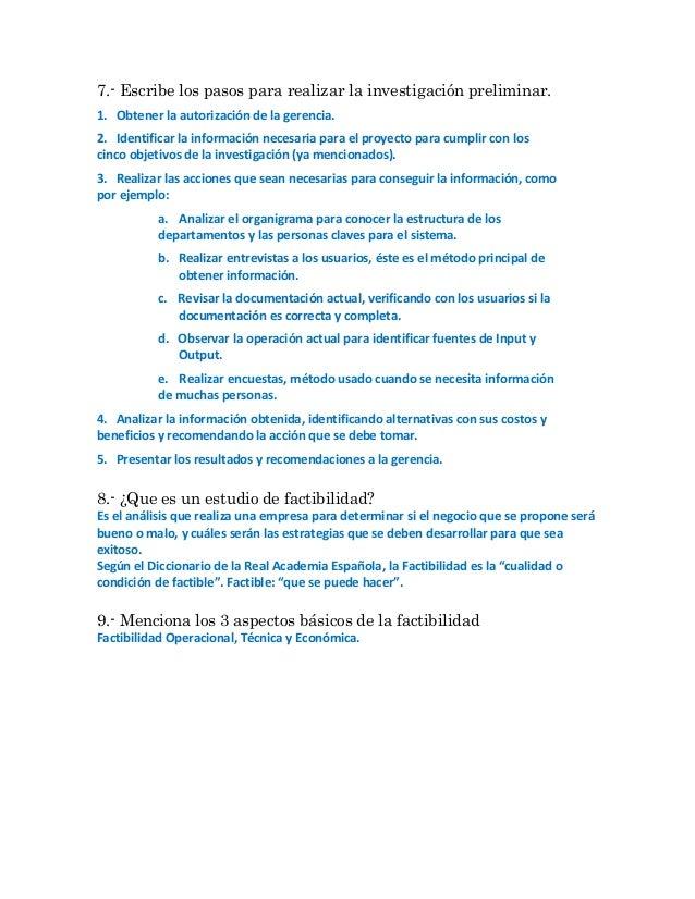 7.- Escribe los pasos para realizar la investigación preliminar.1. Obtener la autorización de la gerencia.2. Identificar l...