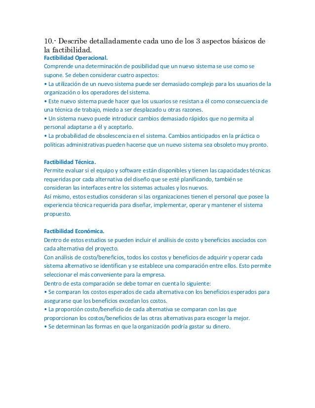 10.- Describe detalladamente cada uno de los 3 aspectos básicos dela factibilidad.Factibilidad Operacional.Comprende una d...