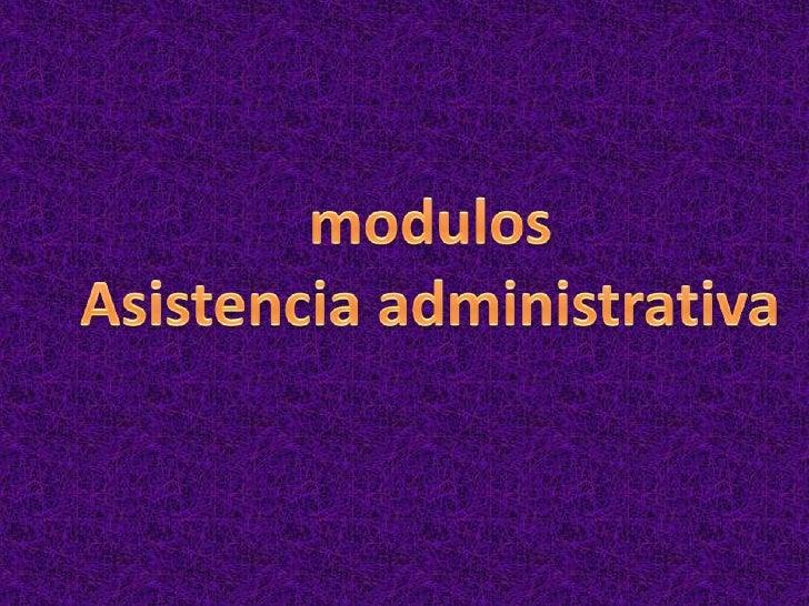 módulos• Organización del espacio físico de la oficina• Gestión y administración de microempresa• Redacción y corresponden...
