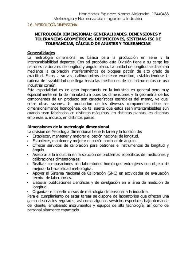 Hernández Espinoza Norma Alejandra. 12440488 Metrología y Normalización. Ingeniería Industrial 2.6.- METROLOGÍA DIMENSIONA...