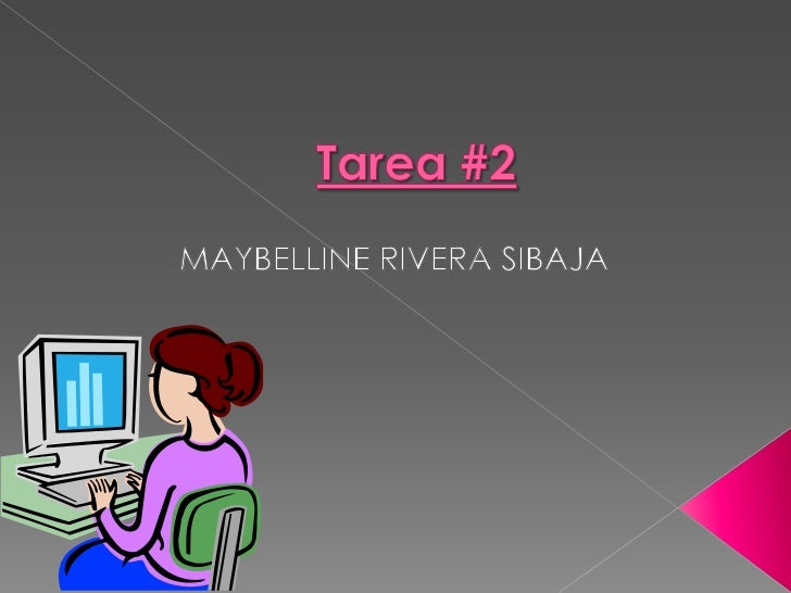 Tarea #2<br />MAYBELLINE RIVERA SIBAJA<br />